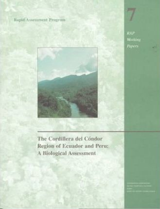 The Cordillera del Condor Region of Ecuador and Peru: A Biological Assessment