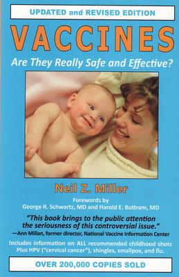 Vaccines Are They Really Safe and Effective? - Neil Z. Miller
