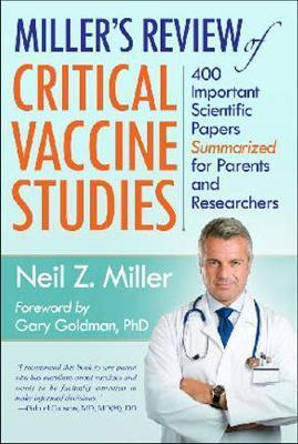 Miller's Review of Critical Vaccine Studies - Neil Z. Miller