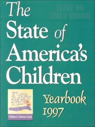 The State of America's Children Yearbook, 1997