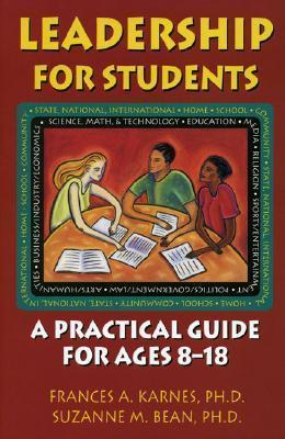 Leadership for Students: A Practical Guide for Ages 8 - 18