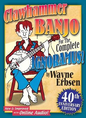 Clawhammer Banjo for the Complete Ignoramus Cover Image