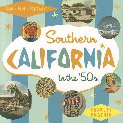 Southern California in the '50s: Sun, Fun and Fantasy