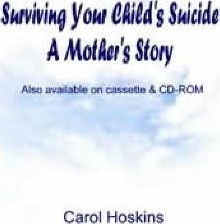 Surviving Your Child's Suicide a Mother's Story