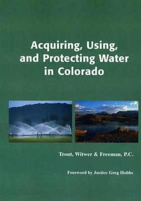 Acquiring, Using, and Protecting Water In Colorado