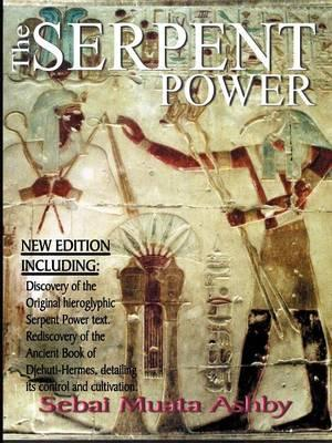 The Serpent Power : The Ancient Egyptian Mystical Wisdom of