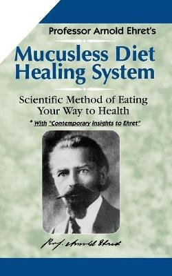 Mucusless Diet Healing System Cover Image