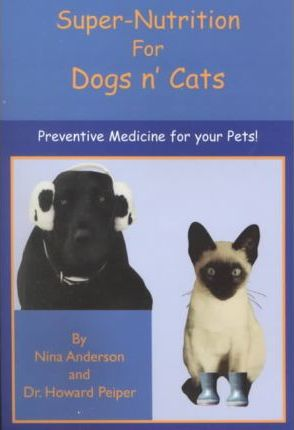 Super Nutrition for Dogs N' Cats Cover Image
