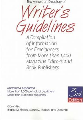 The American Directory of Writer's Guidelines  A Compilation of Information for Freelancers from More Than 1,400 Magazine Editors and Book Publishers