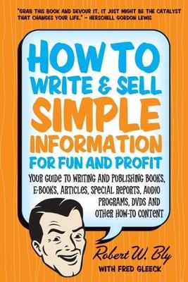 How to Write and Sell Simple Information for Fun and Profit Cover Image