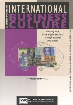 A Short Course In International Business Culture Charles Mitchell
