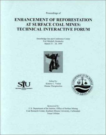 Proceedings of the Enhancement of Reforestation at Surface Coal Mines--Technical Interactive Forum, Held