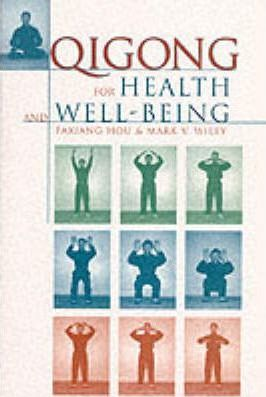 Qigong for Health and Well-being – Mark V. Wiley