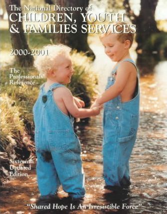 The National Directory of Children, Youth & Families Services 2000-2001
