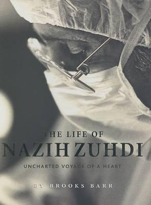 The Life of Nazih Zuhdi  Uncharted Voyage of a Heart