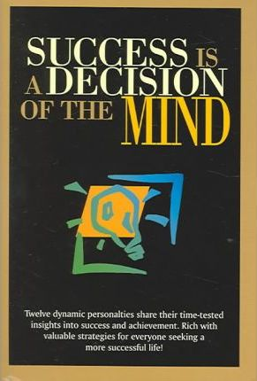 Success is a Decision of the Mind
