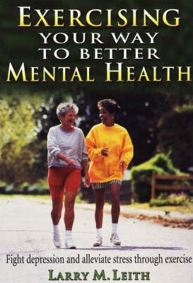 Exercising Your Way to Better Mental Health
