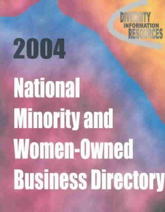 2004 National Minority and Women-Owned Business Directory