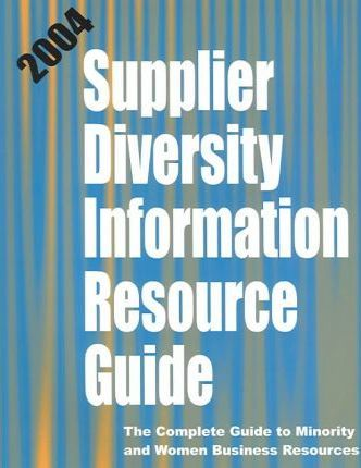 Supplier Diversity Information Resource Directory 2004