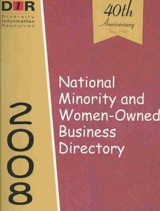 National Minority and Women-Owned Business Print Directory 2008