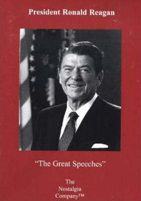 President Ronald Reagan, the Great Speeches