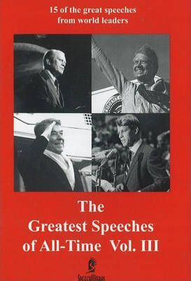 Greatest Speeches of All-Time: v. 3