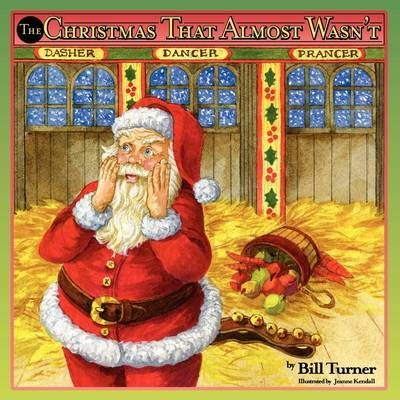 Christmas That Almost Wasn T.The Christmas That Almost Wasn T Bill Turner 9781886057944