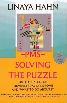PMS  Solving the Puzzle - Sixteen Causes of PMS and What to Do About it