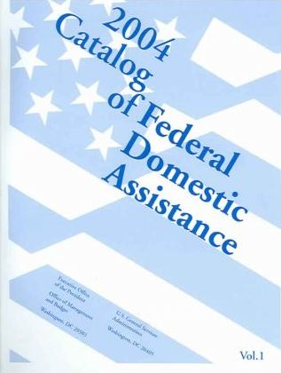 Catalog Of Federal Domestic Assistance 2004