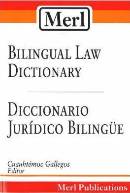 Merl Bilingual Law Dictionary, Diccionario Juridico Bilingue
