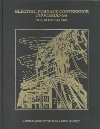 Proceedings of the Annual Iss Electric Furnace Conference, 1996
