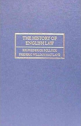 The History of English Law Before the Time of Edward I. Second Edition. 2 Volumes
