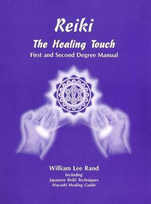 Reiki the Healing Touch - William Rand