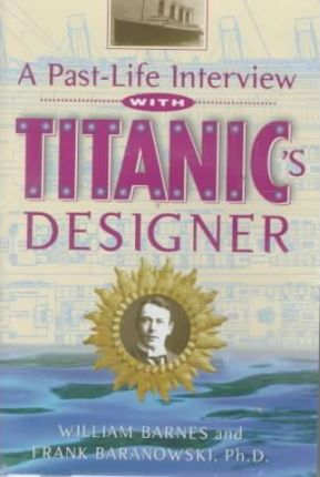 A Past-Life Interview with Titanic's Designer