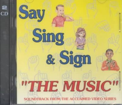 Say, Sing and Sign
