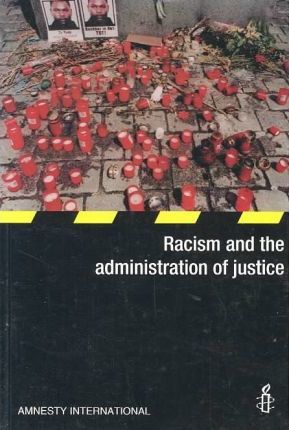 Racism and the Administration of Justice