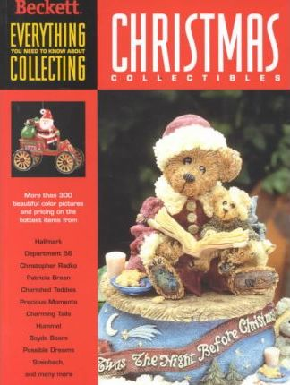 Christmas Collectibles: Everything You Need to Know about Christmas Collectibles