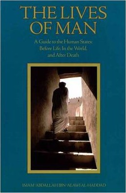 The Lives of Man: Guide to the Human States - Before Life, in the World and After Death