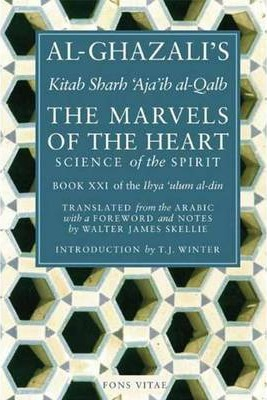Al-Ghazali's Marvels of the Heart