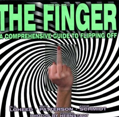 The Finger  A Comprehensive Guide to Flipping Off