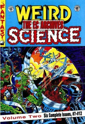The EC Archives: Weird Science v. 2