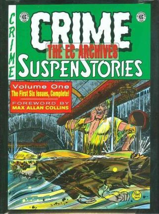 The EC Archives: Crime Suspenstories v. 1