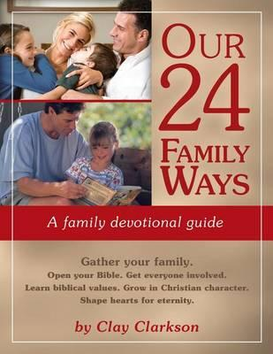 Our 24 Family Ways : A Family Devotional Guide