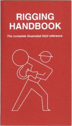 Rigging Handbook the Complete Illustrated Field Reference by J. Klinke