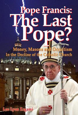 Pope Francis: The Last Pope? Cover Image