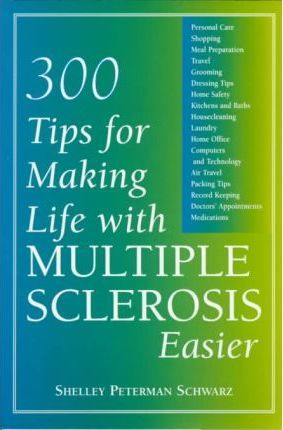 300 Tips for Making Life with Multiple Sclerosis Easier