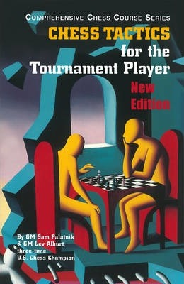 Chess Tactics for the Tournament Player Cover Image