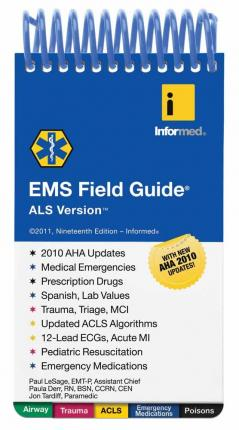EMS Field Guide, ALS Version - Informed, Paul LeSage, Paula Derr, Jon Tardiff