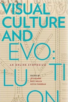 Visual Culture and Evolution - an Online Symposium, Issues in Cultural Theory No. 16