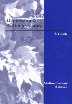 Depression and Antidepressants  A Guide